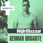 German Brigante – The Night Bazaar Sessions – Volume 19
