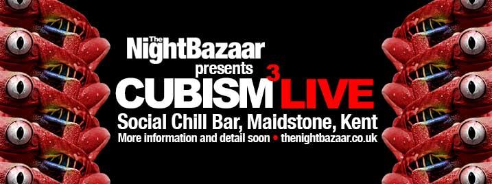 The Night Bazaar presents Cubism Live – COMING SOON
