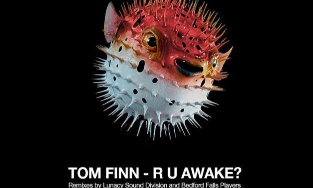 Tom Finn – R U Awake?