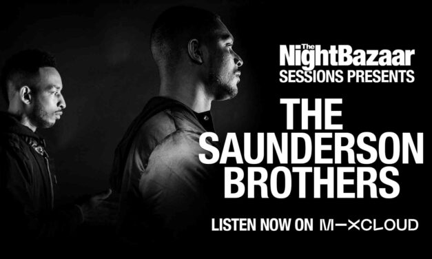 The Saunderson Brothers drop an exclusive mix for the latest edition of The Night Bazaar Sessions
