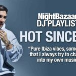 "Hot Since 82: ""Pure Ibiza vibes, something that I always try to channel into my own music"""