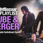 "Tube & Berger: ""This is the ultimate lockdown hymn"""