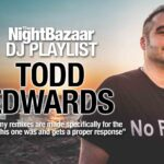 "Todd Edwards: ""Not all my remixes are made specifically for the club, but this one was and gets a proper response"""