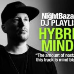 """Hybrid Minds: """"The amount of nostalgia in this track is mind blowing"""""""