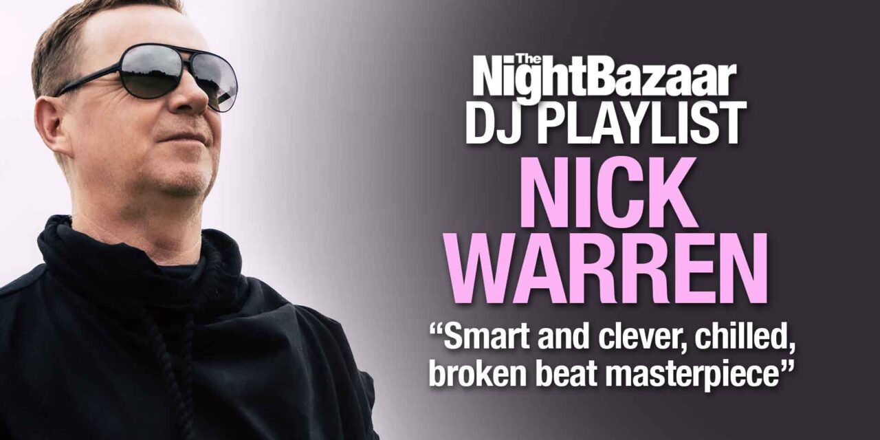 """<span class=""""entry-title-primary"""">Nick Warren: """"Smart and clever, chilled, broken beat masterpiece, lovely vibes""""</span> <span class=""""entry-subtitle"""">The Bristolian superstar DJ and producer talks through a selection of current favourites including his new collaboration with Nicola Rada</span>"""