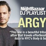 """Argy: """"This one is a beautiful tribal house affair that travels effortlessly from Ibiza to NYC's Body & Soul"""""""