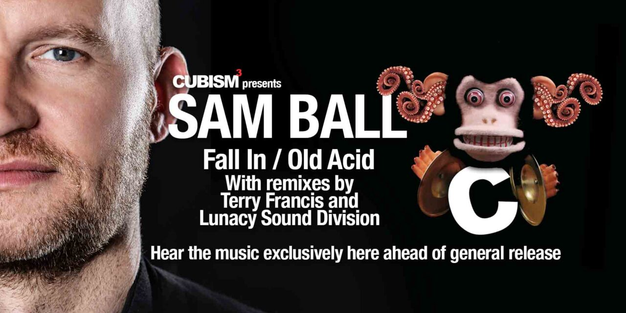 """<span class=""""entry-title-primary"""">Sam Ball returns to Cubism with Terry Francis and Lunacy Sound Division on the remix</span> <span class=""""entry-subtitle"""">The Kent based DJ and producer follows Devil's Dance and Resurrection with two amazing new tracks, Fall In and Old Acid</span>"""
