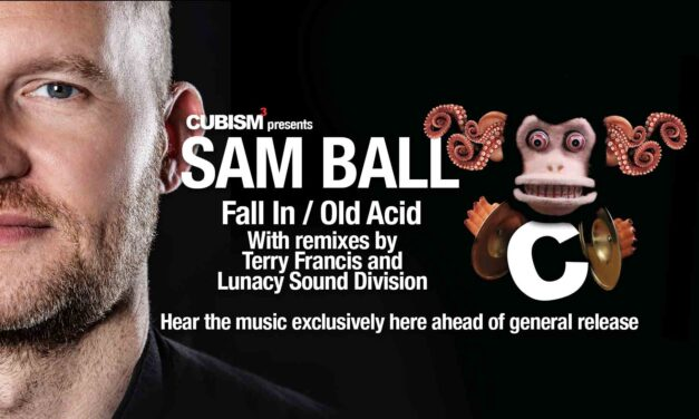 Sam Ball returns to Cubism with Terry Francis and Lunacy Sound Division on the remix