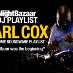 """Carl Cox: """"This album was the beginning of Awesome Soundwave"""""""
