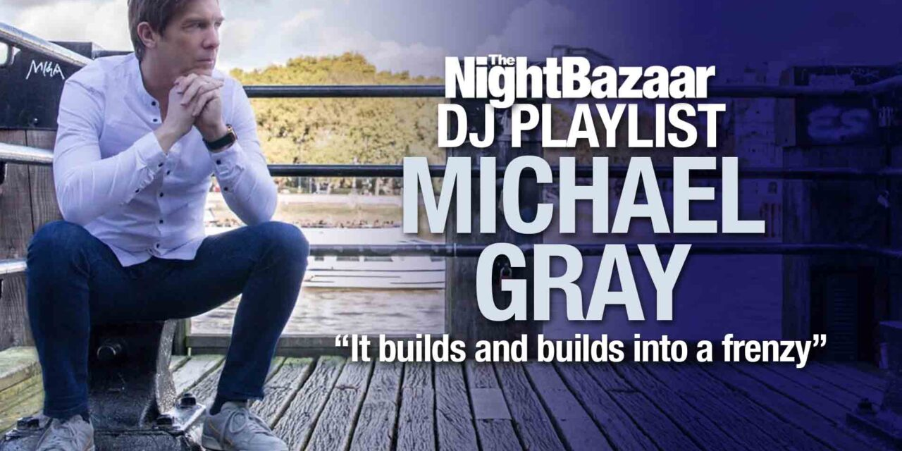 """<span class=""""entry-title-primary"""">Michael Gray: """"It builds and builds into a frenzy""""</span> <span class=""""entry-subtitle"""">The house music master jumps in with the full intention of making us dance this weekend</span>"""