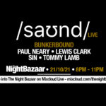 Listen again to The Night Bazaar presents saʊnd LIVE with Bunkerbound recorded and streamed live on Thursday 21st October
